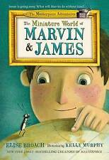 The Miniature World of Marvin & James by Elise Broach (Paperback, 2015)