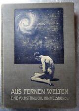 Aus fernen Welten Eine volkstümliche Himmelskunde 1910, Astronomie Antik