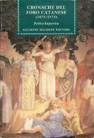 Cronache del foro catanese (1874-1974). - [Giuseppe Maimone Editore]