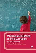 Teaching and Learning and the Curriculum : A Critical Introduction by...