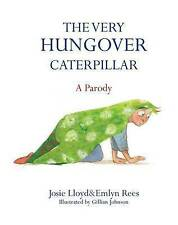 The Very Hungover Caterpillar, Josie Lloyd, Emlyn Rees, Very Good condition, Boo