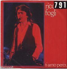 "RICCARDO FOGLI - Ti amo pero' - VINYL 7"" 45 LP 1980 VG+/VG- CONDITION"