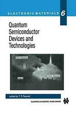 Quantum Semiconductor Devices and Technologies (Electronic Materials Series), ,