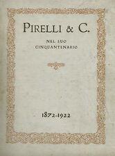 Pirelli  & C. nel suo Cinquantenario 1872-1922 Automobilia Pneumatici Caucciù