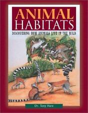 Animal Habitats: Discovering How Animals Live in the Wild (Facts on File Natural