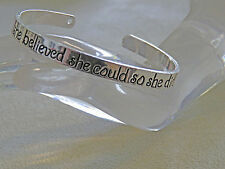"Sp 1/4"" wide INSPIRING Cuff Bracelet  ""She Believed She Could So She Did"""