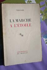 LA MARCHE A L'ETOILE  VERCORS   éd. DE MINUIT 1945