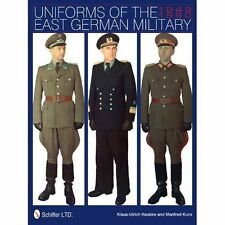 Uniforms of the East German Military: 1949-1990 by Klaus-Ulrich Keubke...