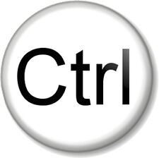 "Ctrl - Control Keyboard 25mm 1"" Pin Button Badge Control Alt Delete PC Computer"