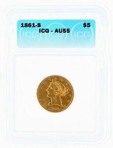 1861-S Half Eagle ICG AU55 $5 First Year of Civil War Liberty Head