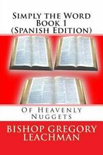 Simply the Word Book 1 (Spanish Edition) : Of Heavenly Nuggets by Bishop...