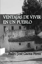 Ventajas de Vivir en un Pueblo by Pedro Gaona (2015, Paperback)