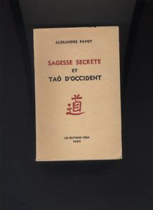 (178) Sagess secrète et taô d'occident / A.Pavot / Editions Véga