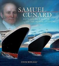Samuel Cunard: Nova Scotia's Master of the North Atlantic (Formac Illu-ExLibrary