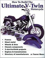 How to Build the Ultimate V-Twin Motorcycle Paperback Timothy Remus
