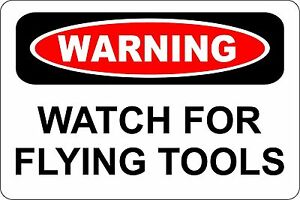 """Metal Sign Warning Watch For Flying Tools 8"""" x 12"""" Aluminum S188"""