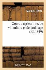 Cours d'agriculture, de viticulture et de jardi. RISLER-M.#