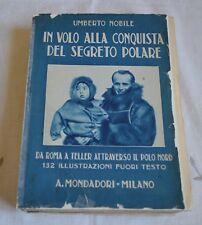 IN VOLO ALLA CONQUISTA DEL SEGRETO POLARE DI NOBILE INVIO DELL AUTORE 1928