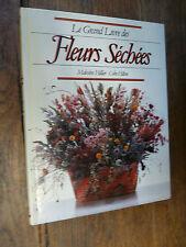Le grand livre des Fleurs séchées / Malcolm Hilliert / Colin Hilton