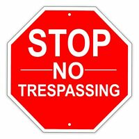 Stop No Trespassing Safety and Security Aluminum Metal 12x12 Warning Sign