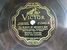 Morton Downey - VICTOR 21940 - I'll Always Be Mother's Son