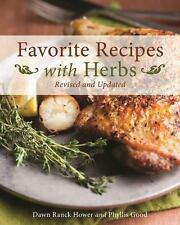 FAVORITE RECIPES WITH HERBS - HOWER, DAWN RANCK/ GOOD, PHYLLIS PELLMAN - NEW PAP