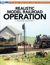 Realistic Model Railroad Operation by Tony Koester (2013, Paperback)