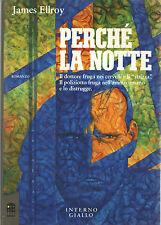 James Ellroy PERCHÉ LA NOTTE Interno Giallo 1991 prima edizione thriller