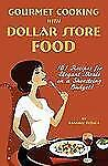 Gourmet Cooking with Dollar Store Food by Randall Putala (2010, Paperback)