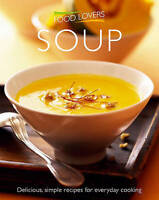 Soup (Food Lovers), Various, Very Good Book