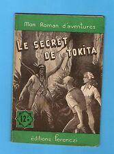 ►FERENCZI -MON ROMAN D'AVENTURES  N°165 - Le secret de tokita - Andre Michel