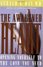 The Awakened Heart by Gerald G. May