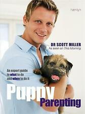 Puppy Parenting: An Expert Guide on What to Do and When to Do it, Scott Miller |