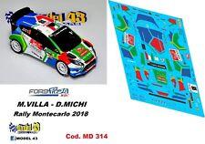 DECAL  1/43 -  FORD FIESTA WRC  - VILLA  - Rally MONTECARLO 2018