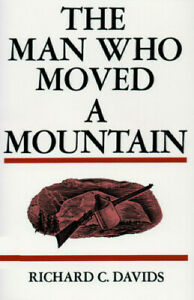 The Man Who Moved a Mountain by Davids, Richard C.