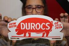 Durocs Grow Faster On Less Feed Pig Hog Farm Gas Oil Porcelain Metal Sign