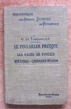 LE POULAILLER PRATIQUE - RACES DE POULES - ELEVAGES - OEUFS - C. DE LAMARCHE