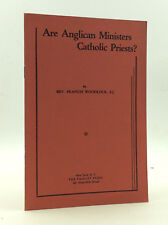 ARE ANGLICAN MINISTERS CATHOLIC PRIESTS? by Francis Woodlock - c.1950 - Catholic