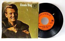 Claude King ♫ Wolverton Mountain / Little Bitty Heart ♫ Columbia 4-42352♫ 45 RPM