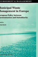 Municipal Waste Management in Europe: European Policy between Harmonisation and