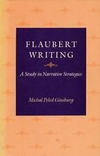 Flaubert Writing: A Study in Narrative Strategies Ginsburg, Michal Peled Hardco