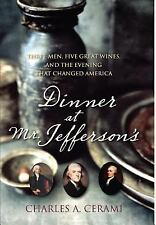 Dinner at Mr. Jefferson's: Three Men, Five Great Wines, and the Evening That Cha