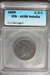 1826 - ICG AU58 DETAILS C-1, DAMAGED HALF CENT!  #B24336