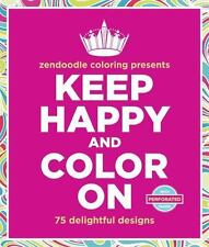 Keep Happy and Color On : 75 Stress-Relieving Designs by Meredith Mennitt (2015…