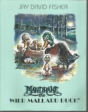 Mandrake The Wild Mallard Duck Jay David Fisher PB 1991