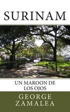 Surinam : Un Maroon de Los Ojos by George Zamalea (2014, Paperback)