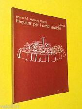 Apollonj Ghetti, Bruno M. - REQUIEM PER I CENTRI ANTICHI. 1979, Laterz