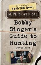 Supernatural: Bobby Singer's Guide to Hunting-David Reed