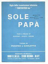 Spartito POMPEO E CARLOTTA Sole papà - Sigla Tv Fantastico Bis 1985 Sheet music