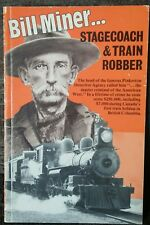 Bill Miner Stagecoach Train Robber Canadian Frontier Western True Crime 1982